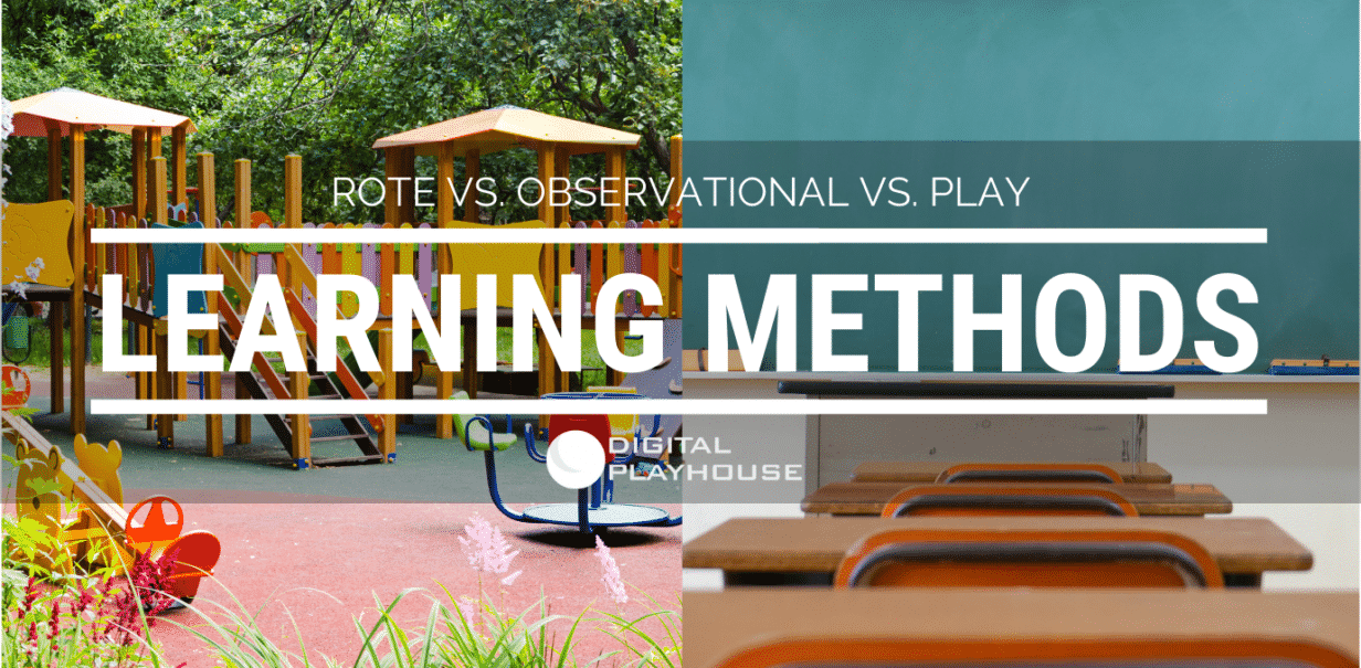 Learning Methods: Rote vs Observational vs Play